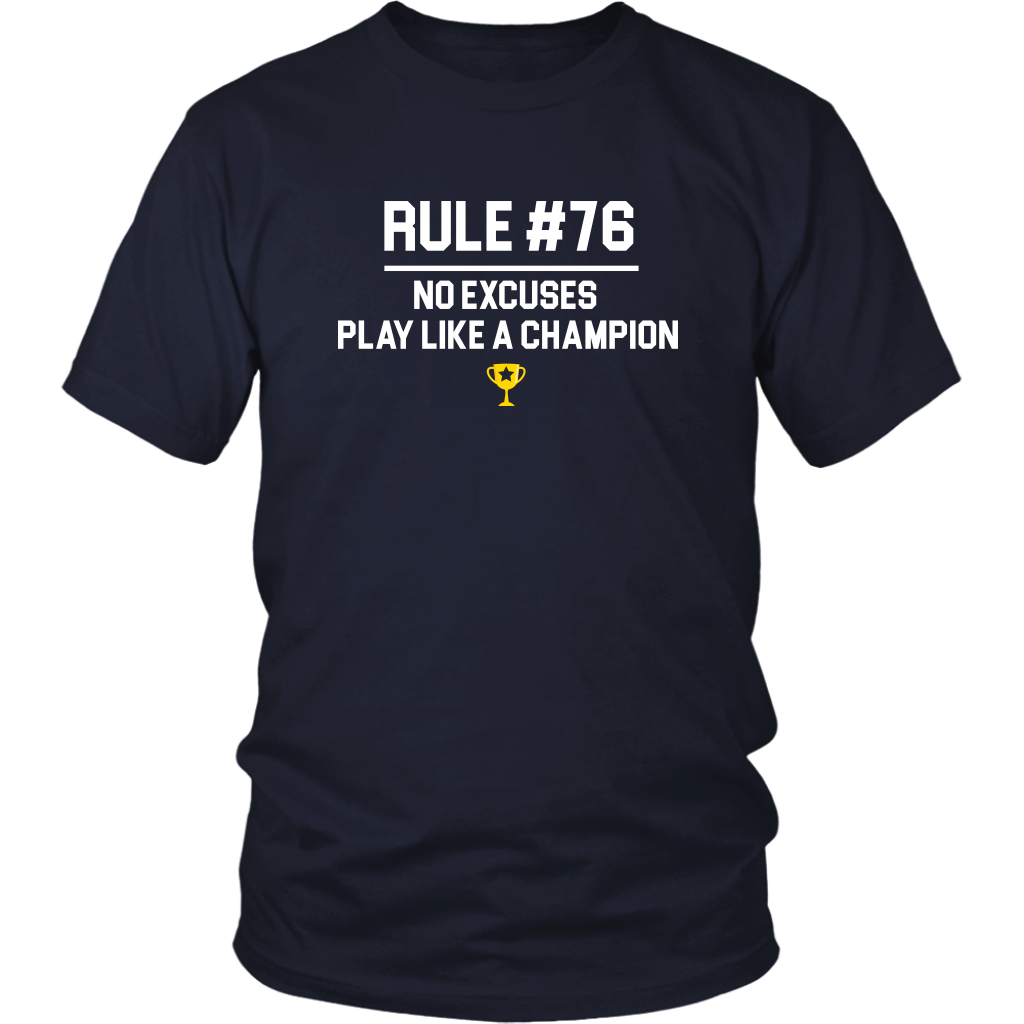 Rule #76 No Excuses Play Like A Champion - Unisex T-Shirt - Wedding Crashers Quote