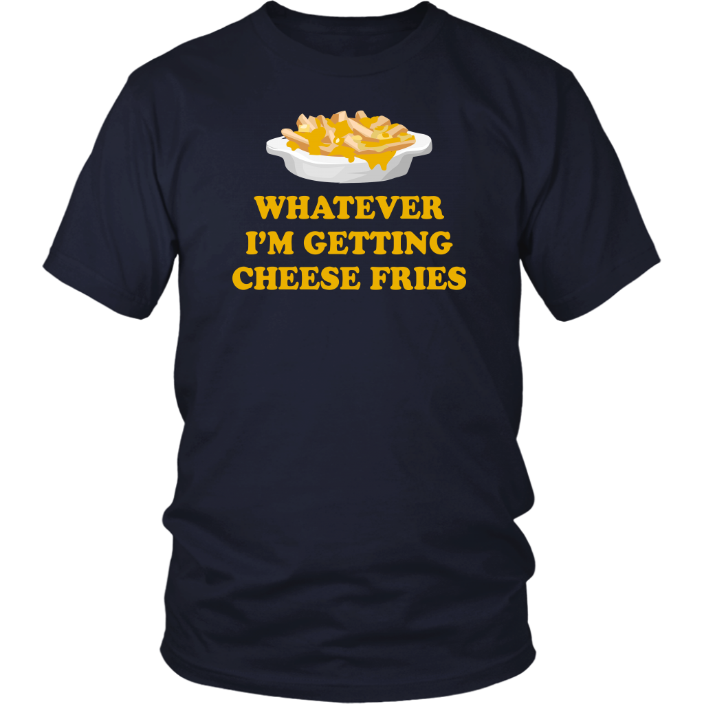 Whatever I'm Getting Cheese Fries - Mean Girls Quote - Unisex T-Shirt
