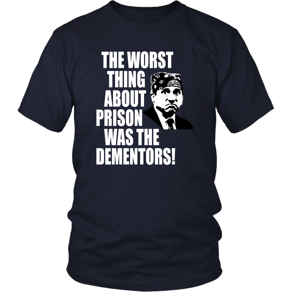 The Worst Thing About Prison Was The Dementors! - The Office - Prison Mike - Unisex T-Shirt