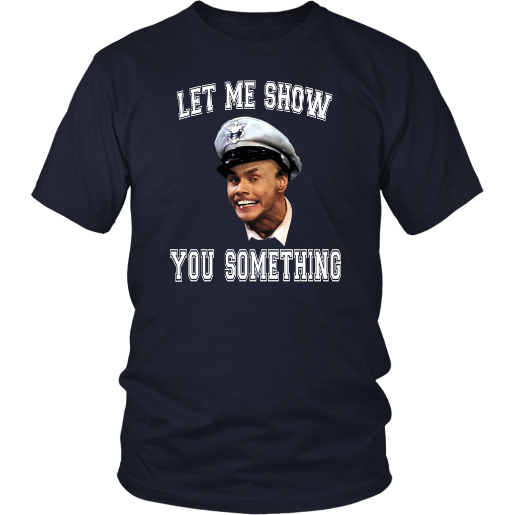 Let Me Show You Something - Unisex T-Shirt - Fire Marshall Bill
