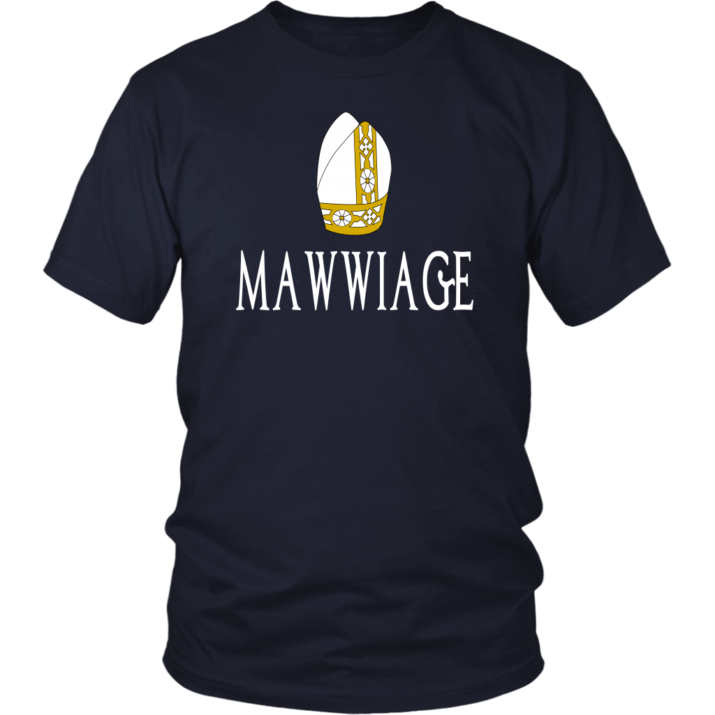 Mawwiage - Unisex T-Shirt - The Princess Bride Quote