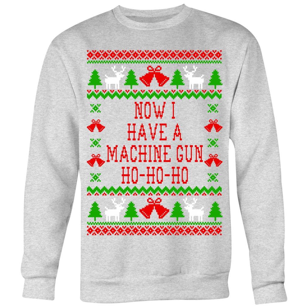 Now I Have A Machine Gun Ho Ho Ho - Die Hard Quote - Unisex Ugly Christmas Sweatshirt