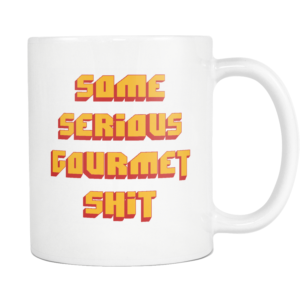 Some Serious Gourmet Shit - 11 oz Coffee Mug - Pulp Fiction Quote