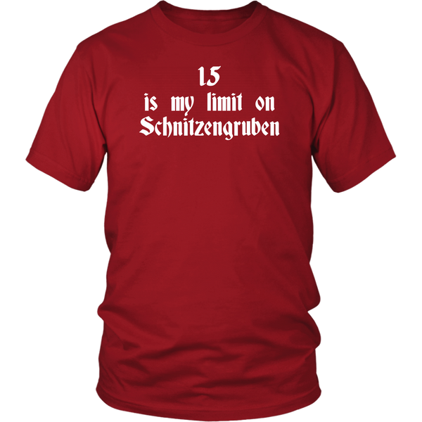 15 Is My Limit On  Schnitzengruben - Unisex T-Shirt - Blazing Saddles Quote