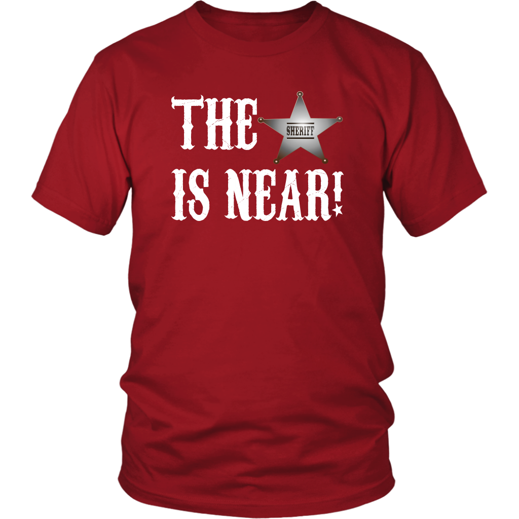 The Sheriff Is Near! Blazing Saddles Quote - Unisex T-Shirt