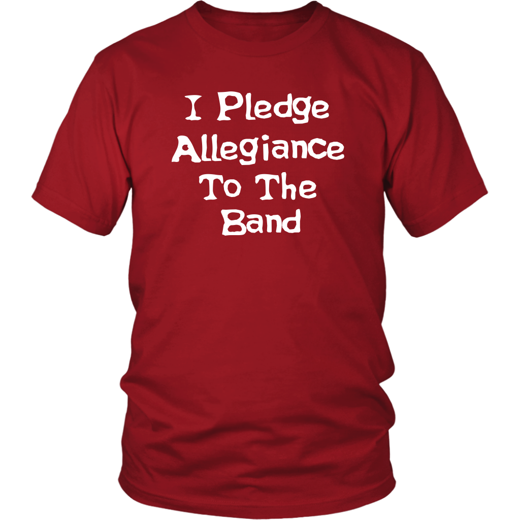 I Pledge Allegiance To The Band - Unisex T-Shirt - School Of Rock Quote