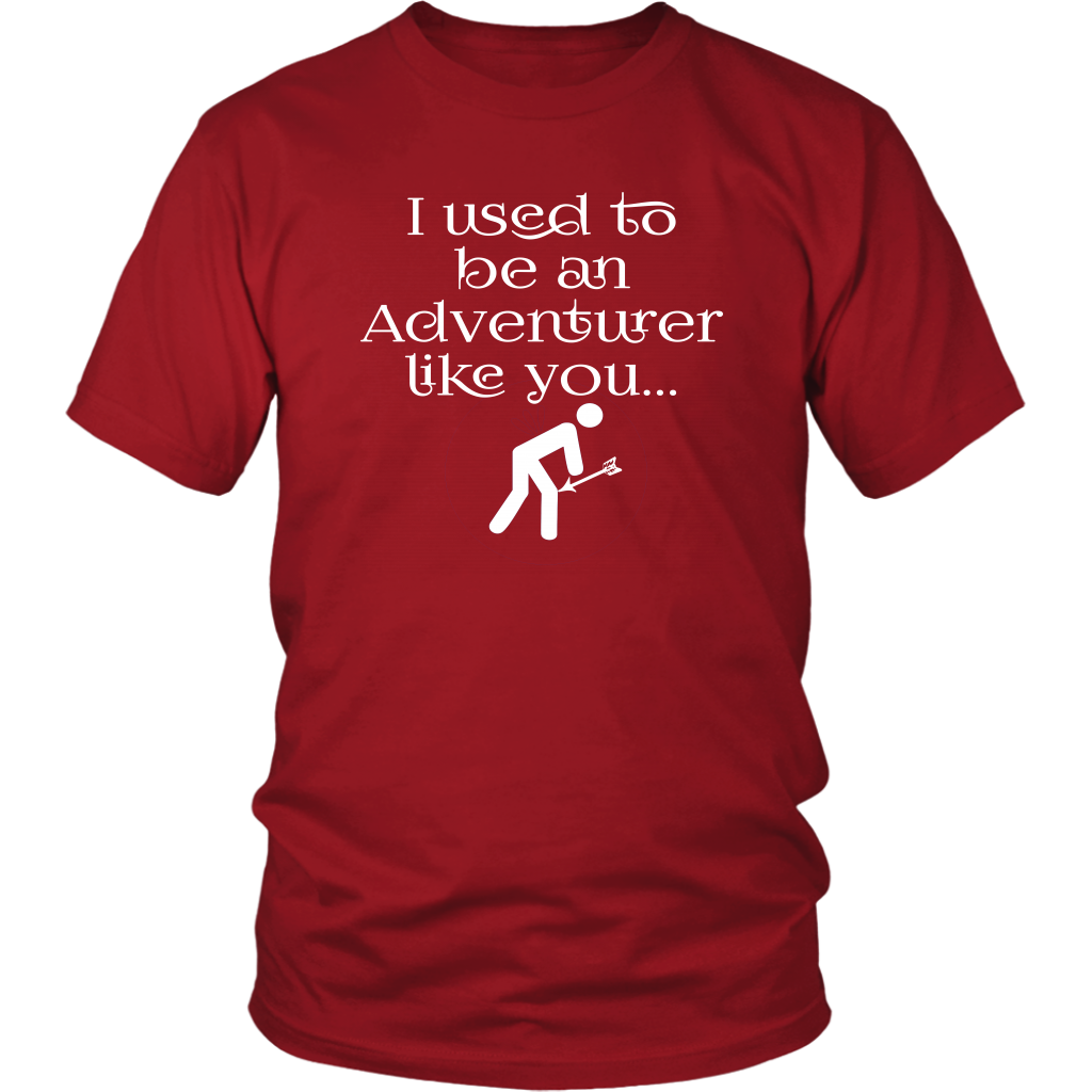 I Used To Be An Adventurer Like You....Unisex T-Shirt