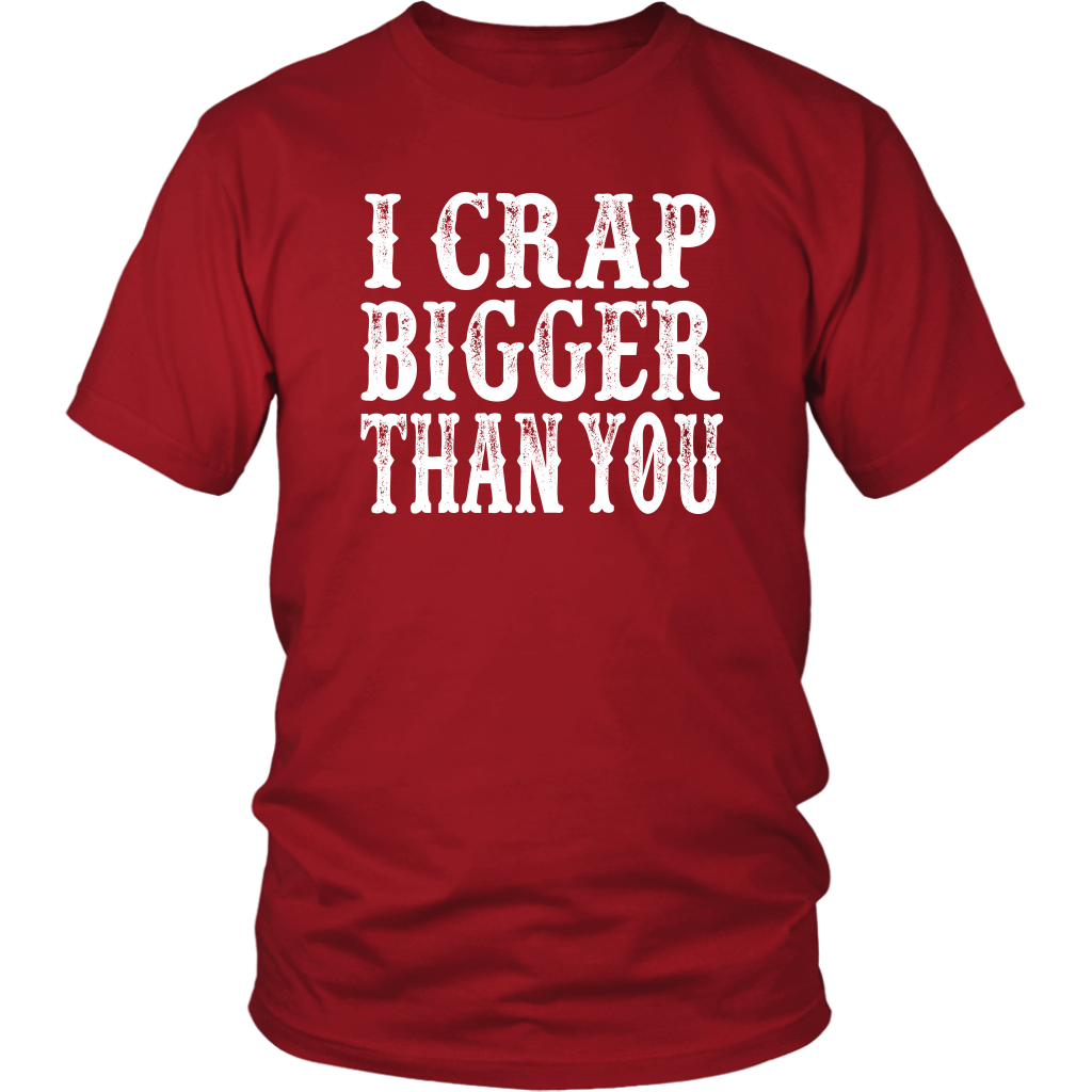 I Crap Bigger Than You - City Slickers Quote - Unisex T-Shirt