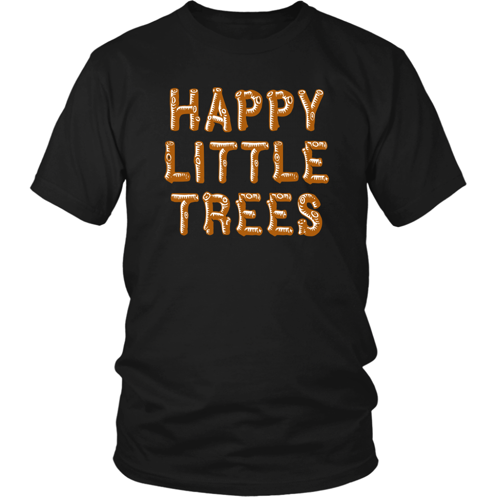 Happy Little Trees - Unisex T-Shirt - Bob Ross Quote