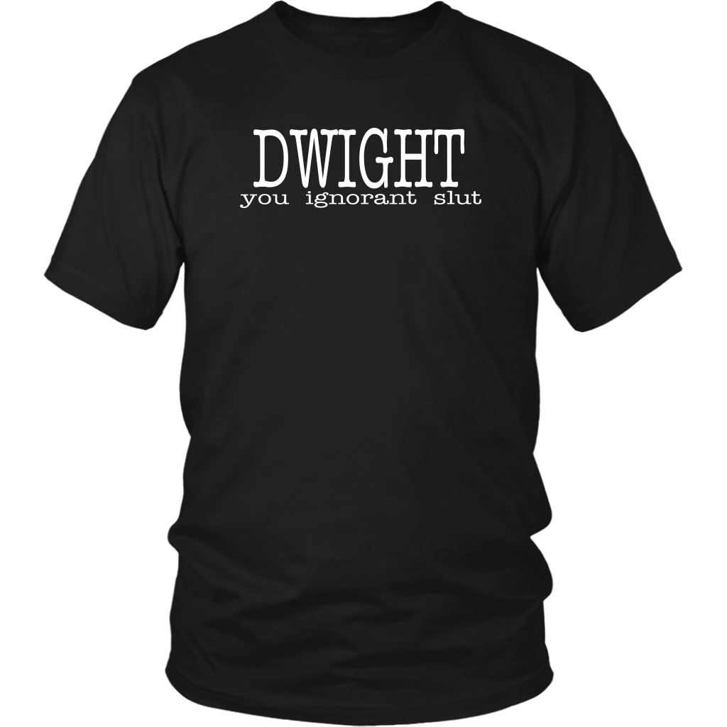Dwight You Ignorant Slut - The Office Quote - Unisex T-Shirt