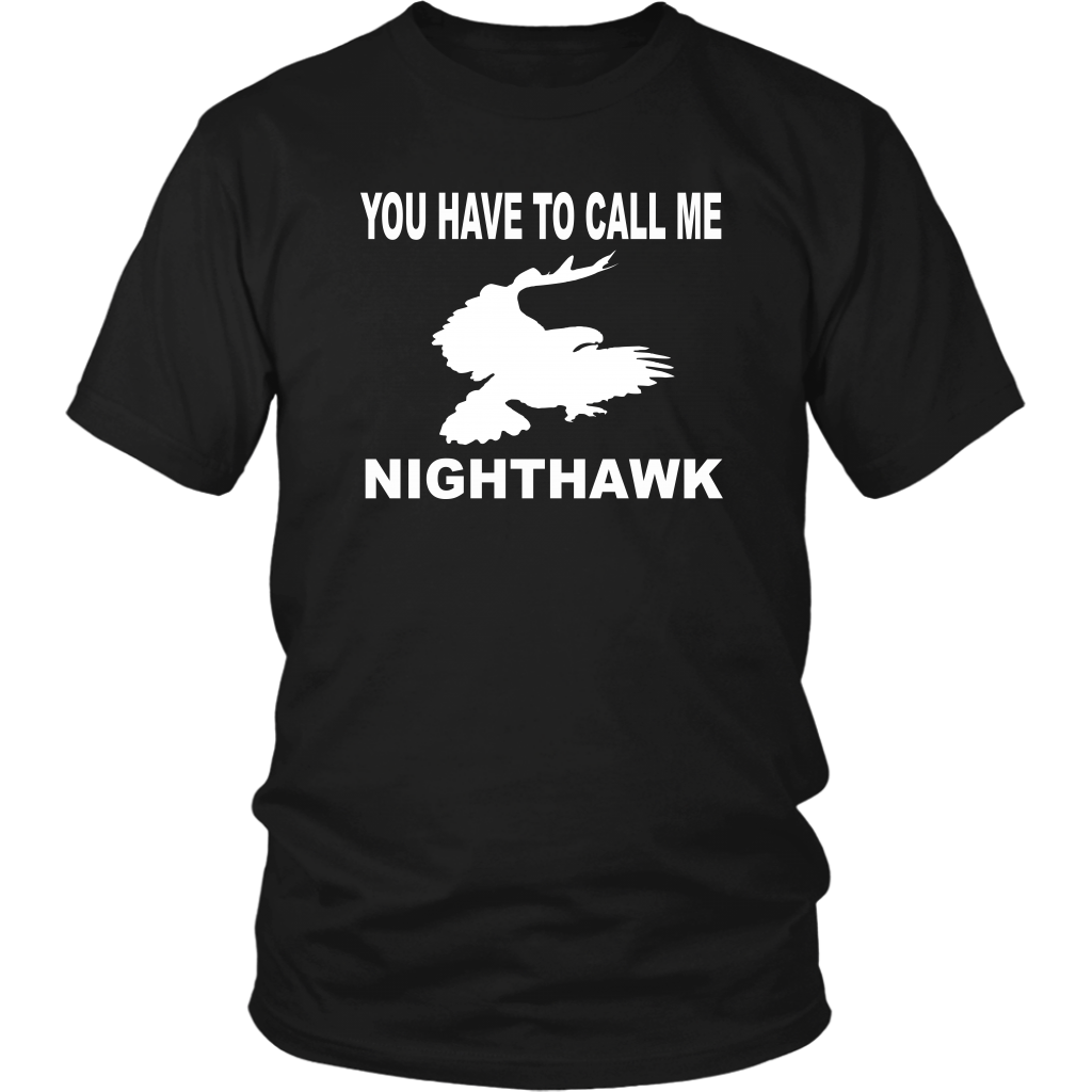 You Have To Call Me Nighthawk - Unisex T-Shirt - Stepbrothers Quote