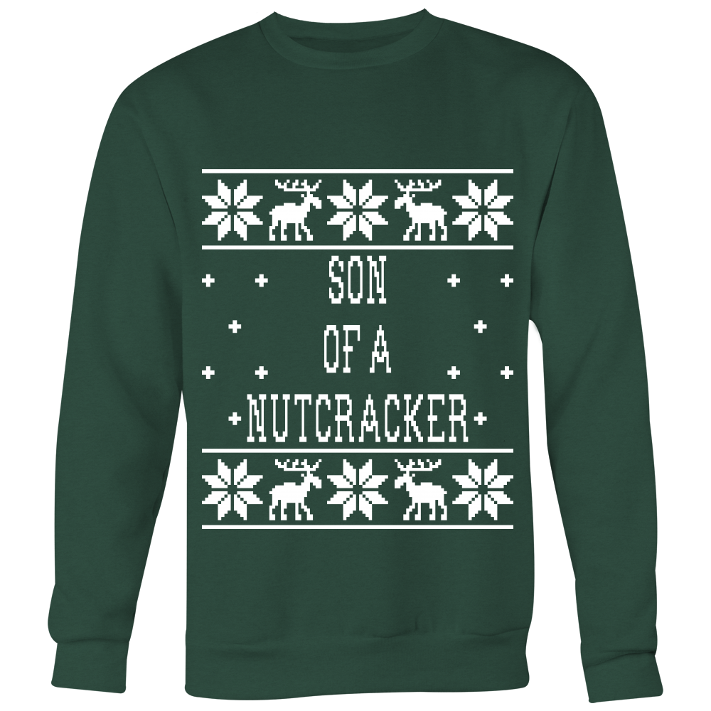 Son Of A Nutcracker - Unisex Ugly Christmas Sweatshirt