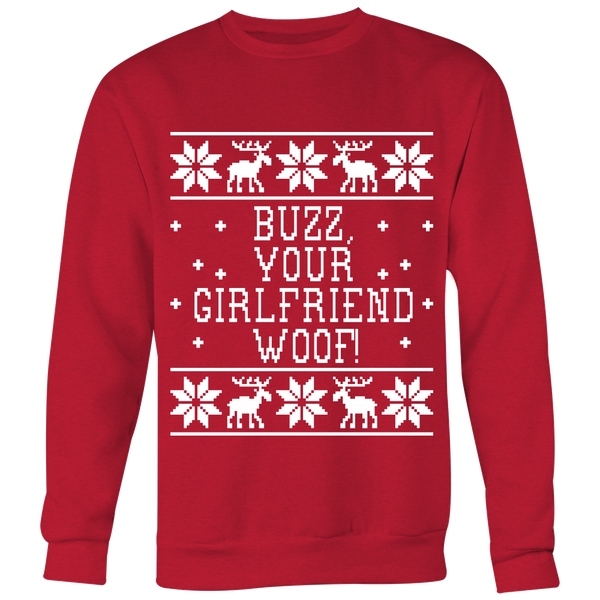 Buzz, Your Girlfriend Woof! Unisex Ugly Christmas Sweatshirt - Home Alone Quote