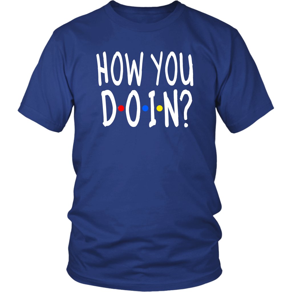 How You Doin? Friends Quote - Unisex T-Shirt