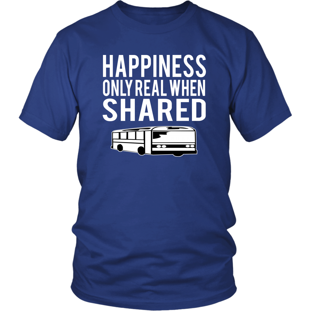 Happiness Only Real When Shared - Into The Wild Quote - Unisex T-Shirt