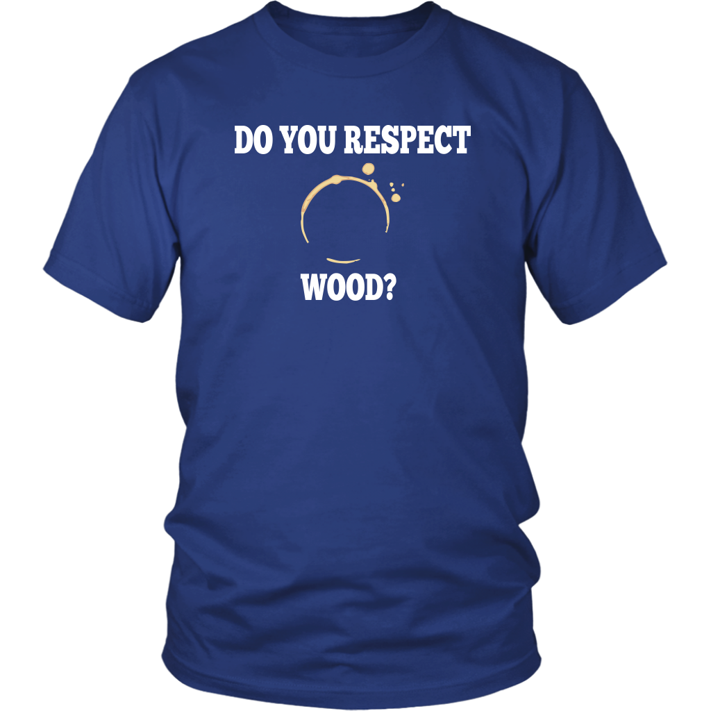 Do You Respect Wood? Curb Your Enthusiasm Quote - Unisex T-Shirt