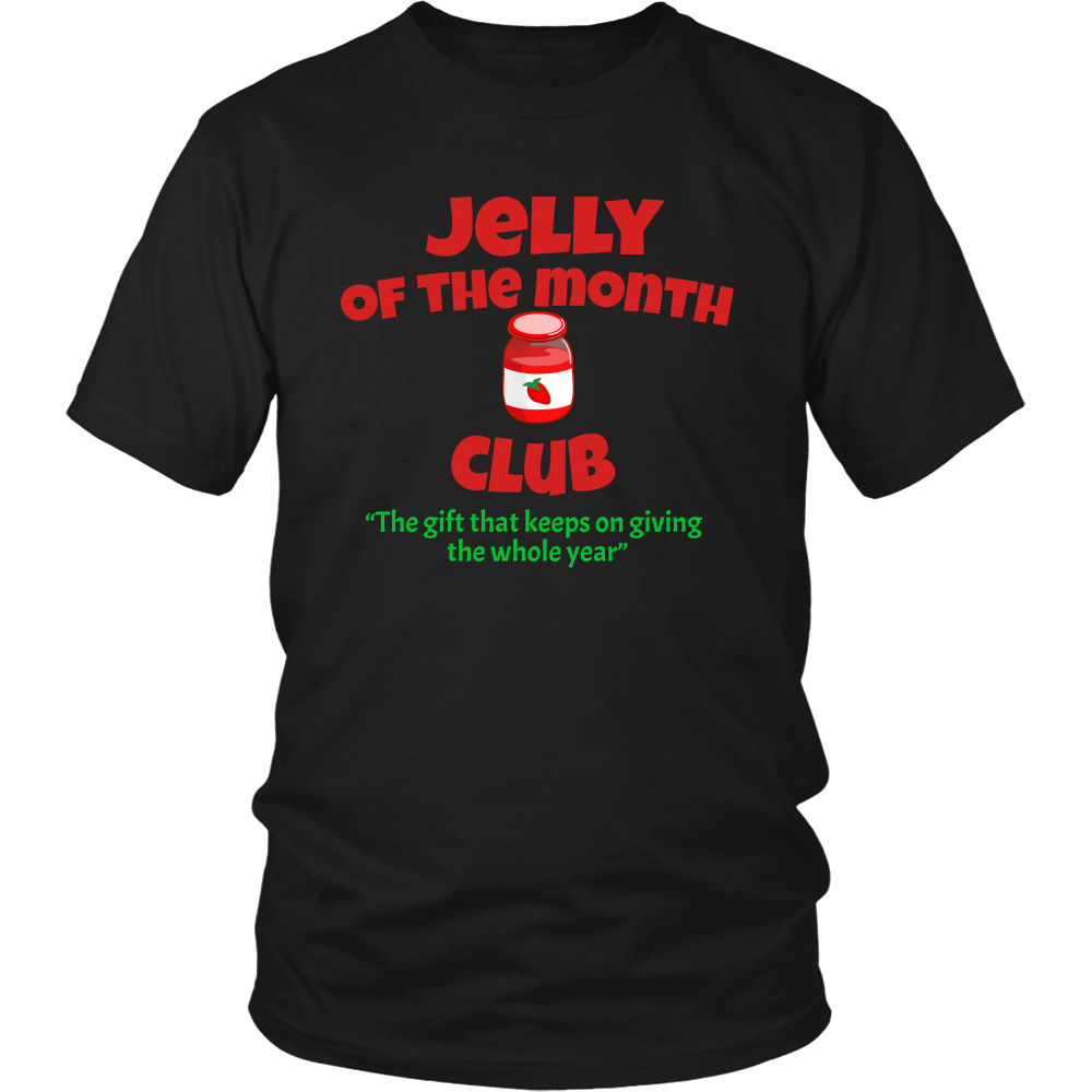 Jelly Of The Month Club - Unisex T-Shirt - Christmas Vacation Quote