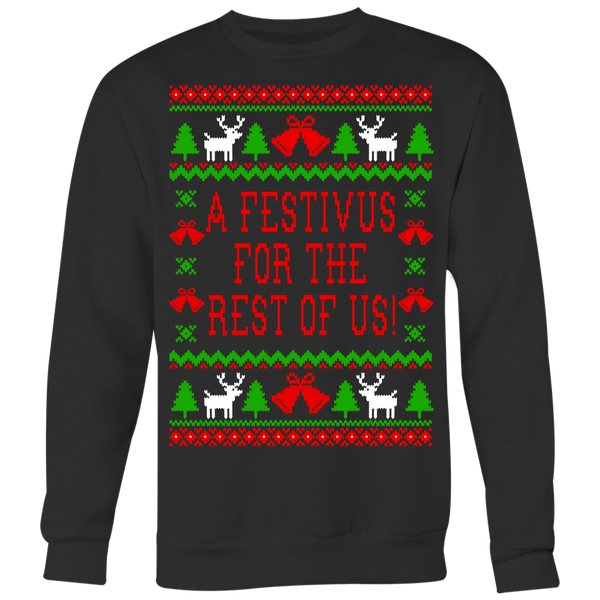 A Festivus For The Rest Of Us! Unisex Ugly Christmas Sweatshirt