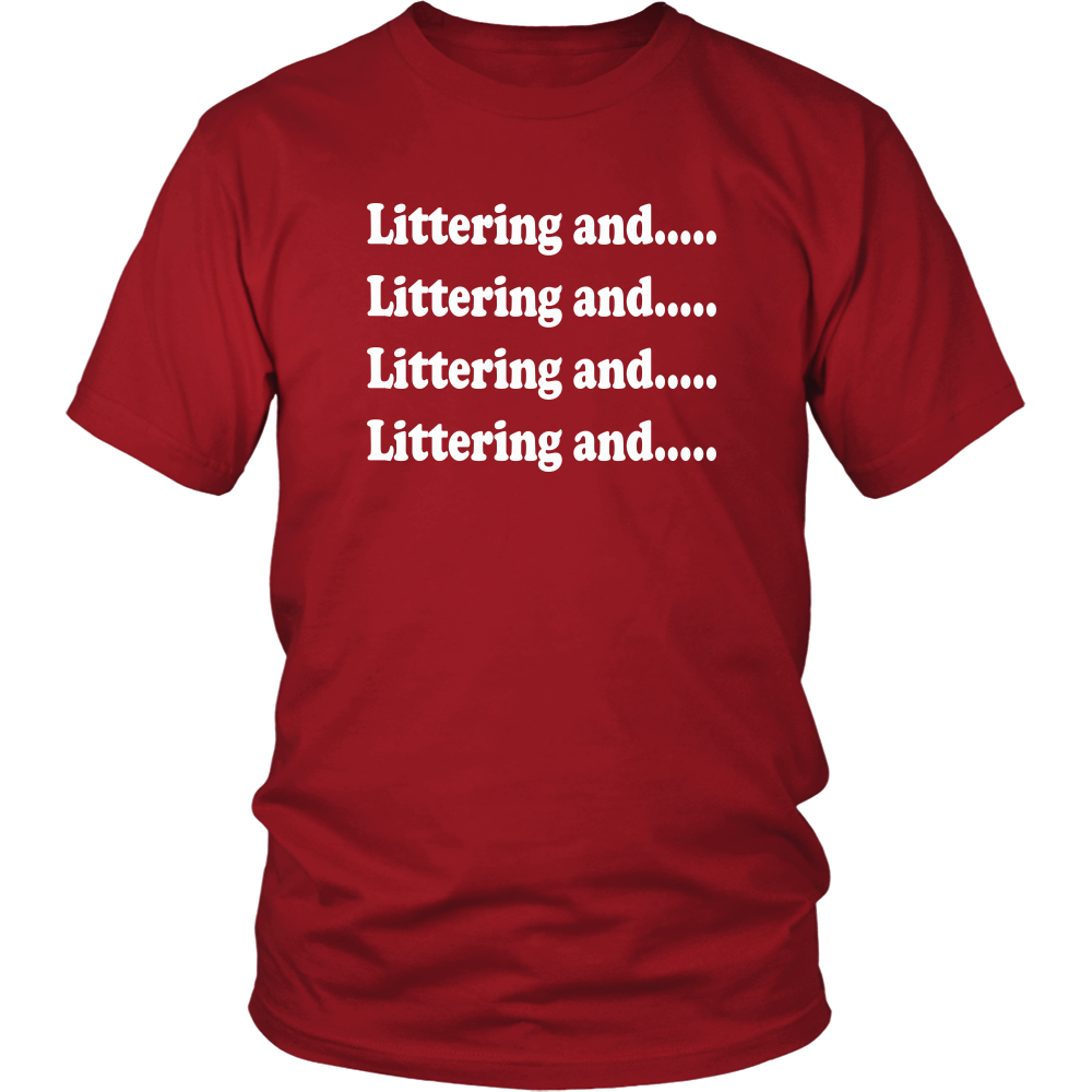Littering and....Unisex T-Shirt - Super Troopers Quote