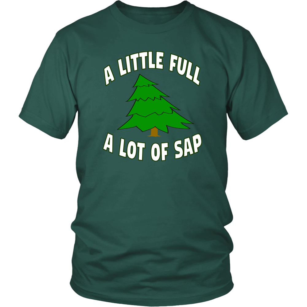 A Little Full A Lot Of Sap - Unisex T-Shirt - Christmas Vacation Quote