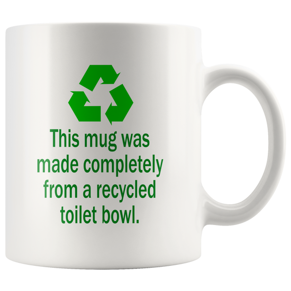 This Mug Was Made Completely From A Recycled Toilet Bowl - 11 oz Ceramic Mug