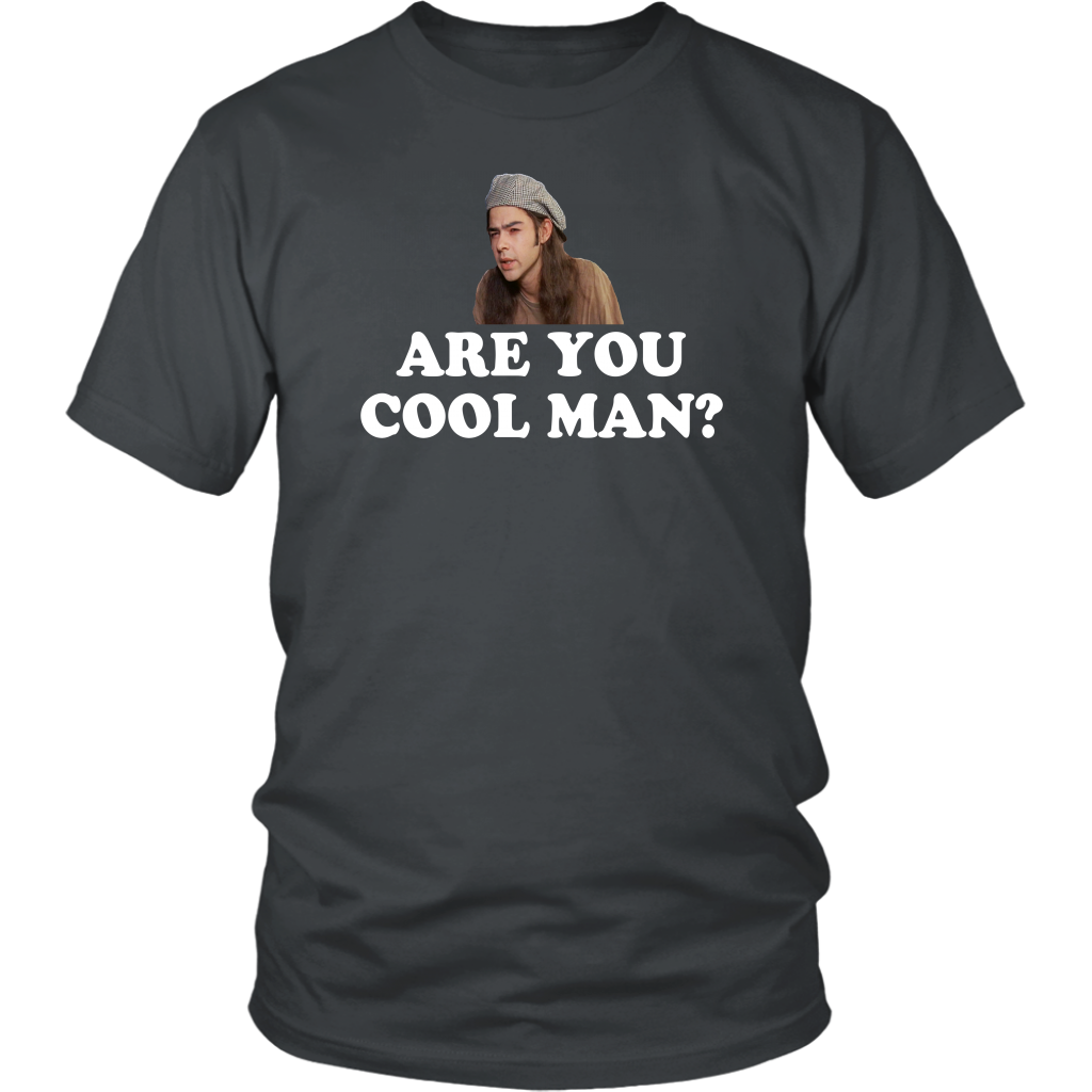 Are You Cool Man? Unisex T-Shirt - Dazed And Confused Quote