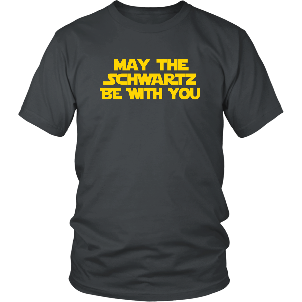 May The Schwartz Be With You - Spaceballs Quote