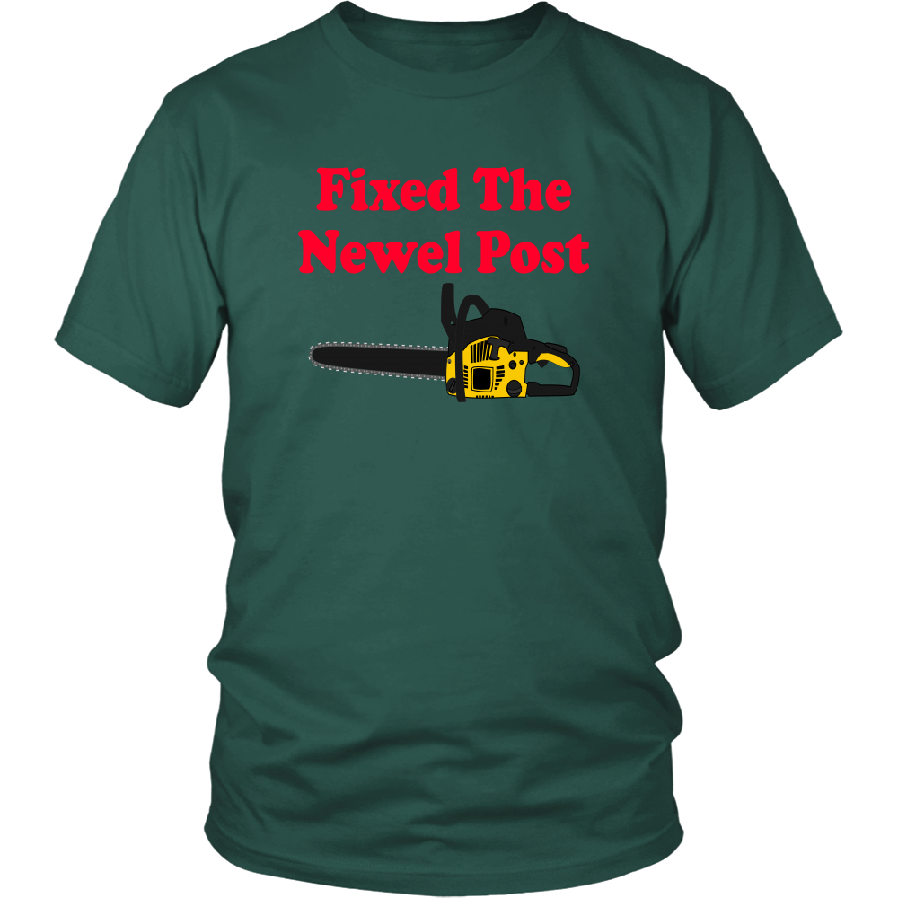 Fixed The Newel Post - Unisex T-Shirt - Christmas Vacation Quote