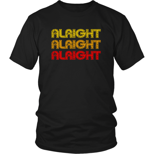 Alright Alright Alright Unisex T-Shirt - Dazed And Confused