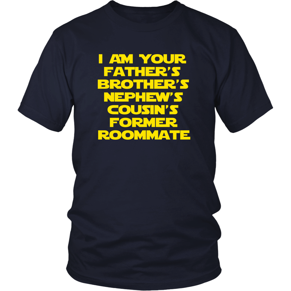 Spaceballs - I Am Your Father's Nephew's Cousin's Former Rommate Unisex T-Shirt