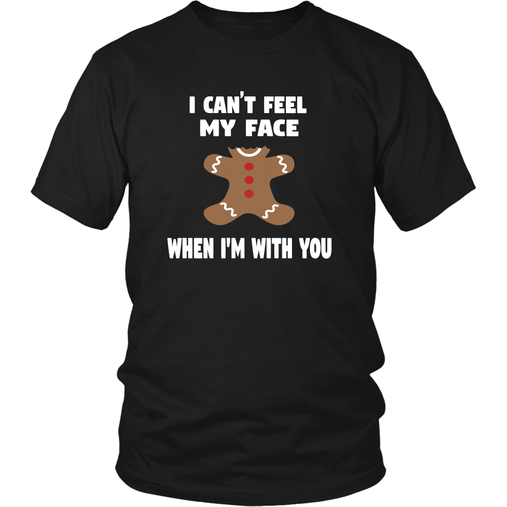 I Can't Feel My Face When I'm With You - Unisex T-Shirt