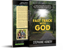 Fast Track With God by Stephanie Vignery