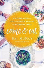 Come and Eat by Bri McKoy