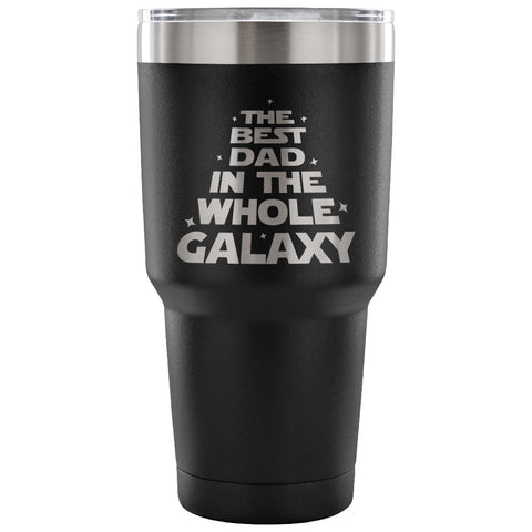 The Best Dad in the Whole Galaxy 30 oz Travel Mug