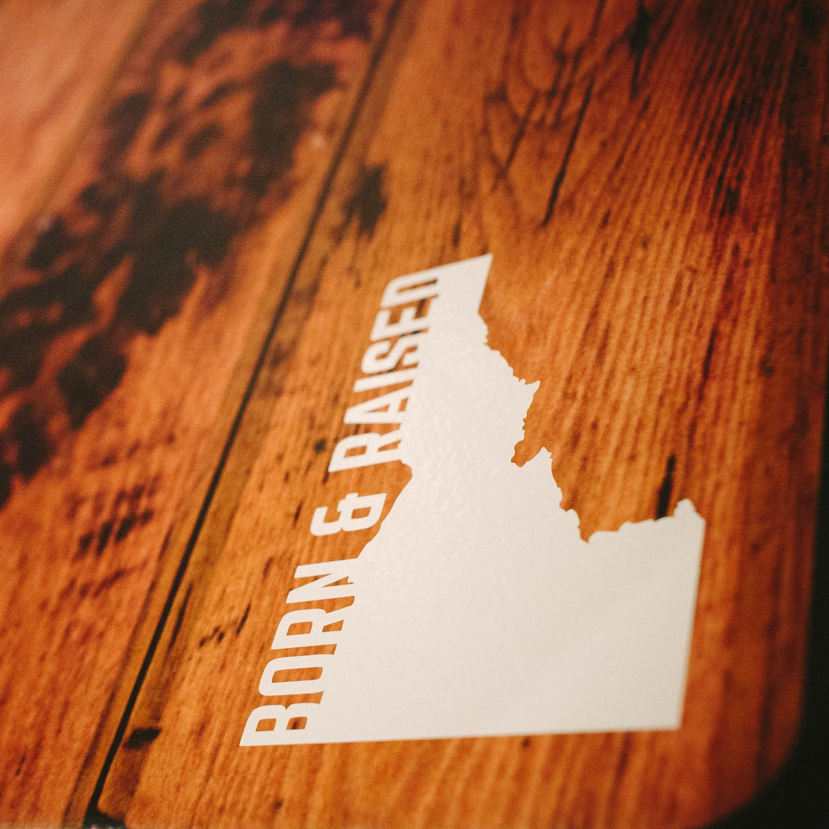 Born and Raised Idaho Decal