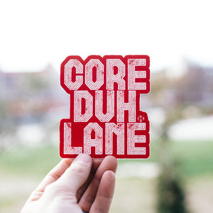 Core Duh Lane Grunge Sticker