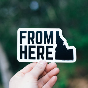 From Here Idaho Sticker