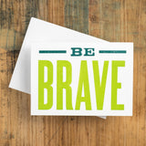 BE BRAVE notecard