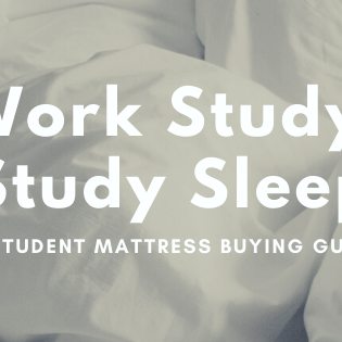 Work Study, Study Sleep - A Student Mattress Buying Guide