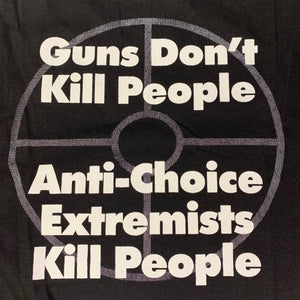"Vintage Clinic Defender Pro Choice ""Extremists Kill People"" T-Shirt"