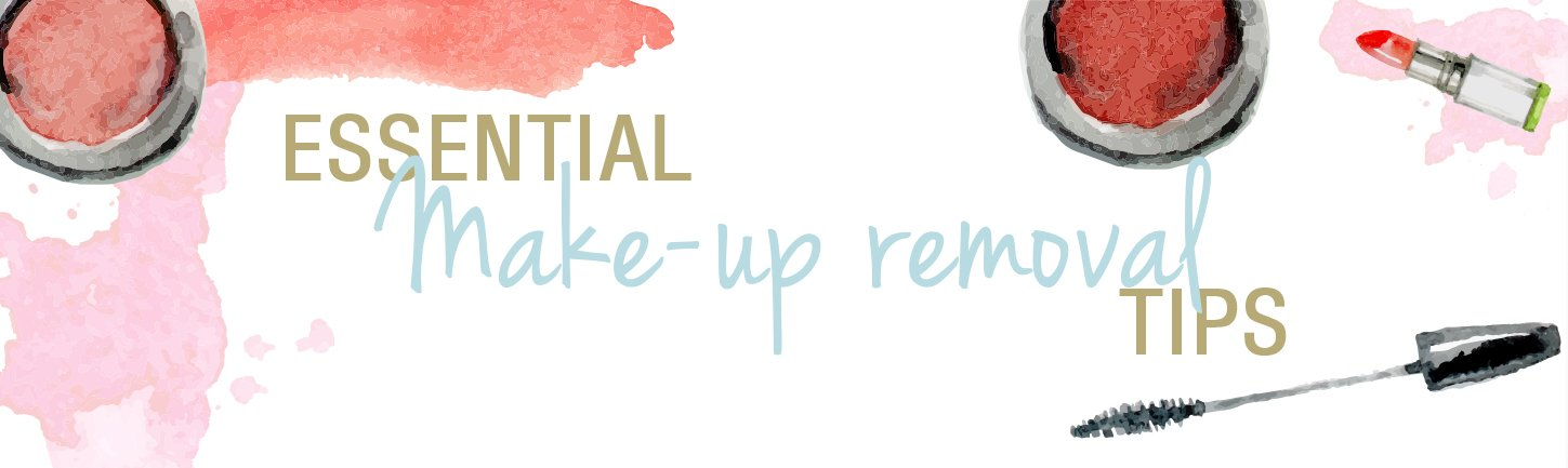 MAKEUP REMOVAL TIPS