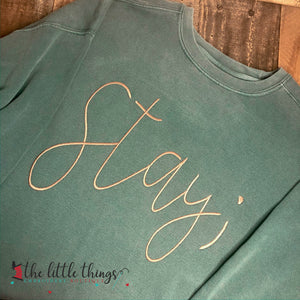 Stay Shirt or Sweatshirt