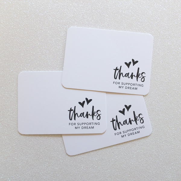 'Thanks for Supporting my Dream' Thank you Cards | Sweet Petite