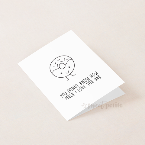 Father's Day - You Donut Know How Much I Love You Dad Printable Card