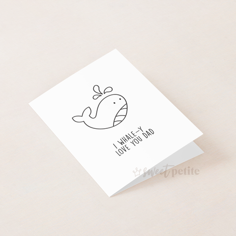 Father's Day - I Whale-y Love You Dad Printable Card