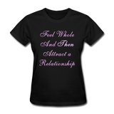 Feel Whole and Then Attract a Relationship - Women's Tee - black
