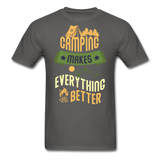 Camping Makes Everything - Unisex - charcoal