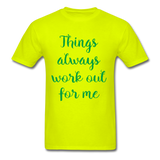 Things Always Work Out For Me - Men's Tee - safety green