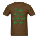 Things Always Work Out For Me - Men's Tee - brown
