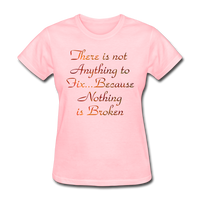 Not Anything to Fix - Women's - pink